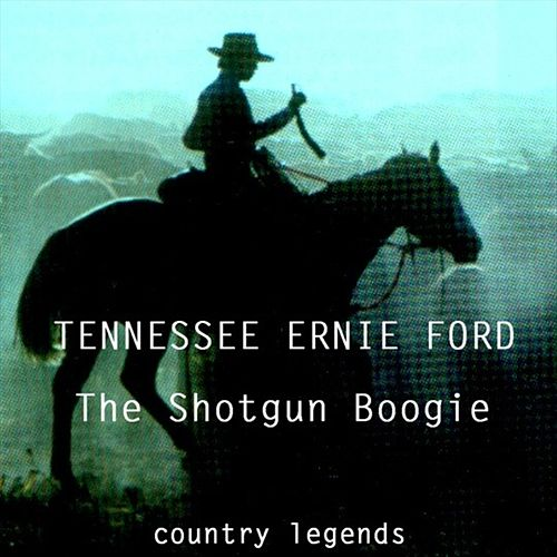 The Shotgun Boogie by Tennessee Ernie Ford