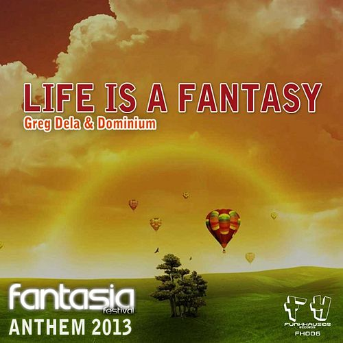 Life Is A Fantasy (Official Fantasia Festival 2013 Anthem) by Greg Dela
