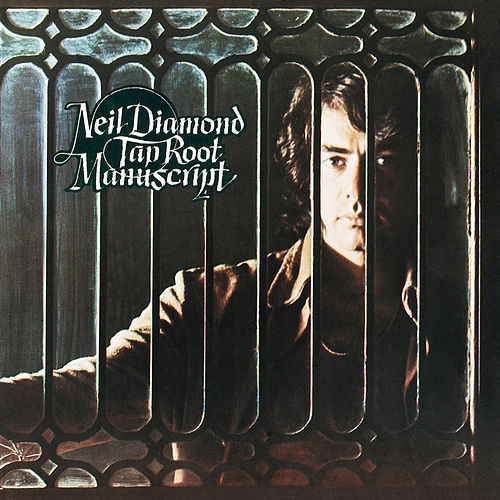 Tap Root Manuscript by Neil Diamond