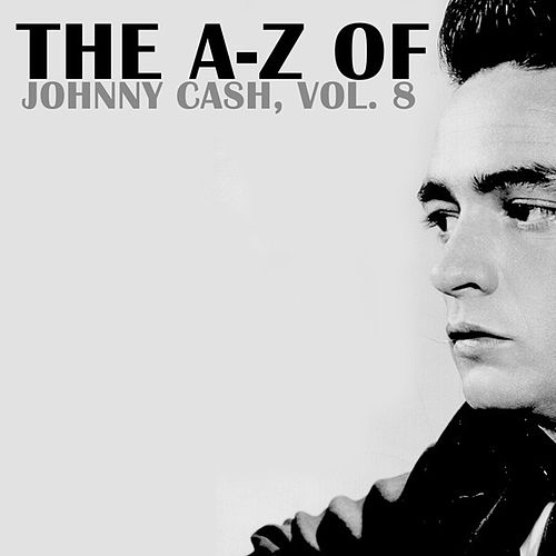 The A-Z of Johnny Cash, Vol. 8 de Johnny Cash