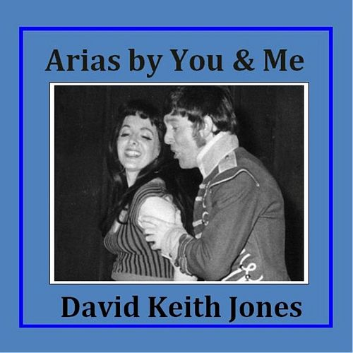 Arias By You and Me de David Keith Jones