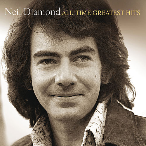 All-Time Greatest Hits by Neil Diamond