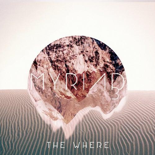 The Where by Myriad3