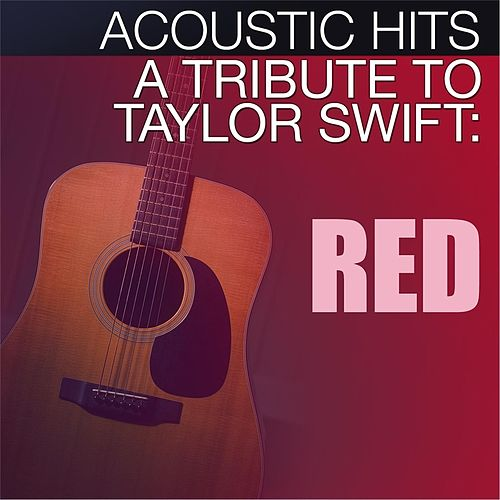 Red: A Tribute to Taylor Swift by Acoustic Hits
