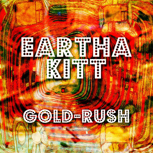 Gold-Rush von Eartha Kitt