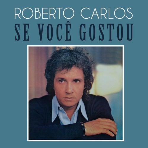 Se Você Gostou de Roberto Carlos