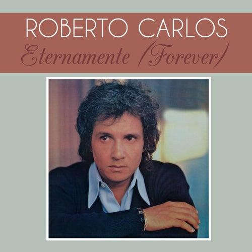 Eternamente (Forever) de Roberto Carlos