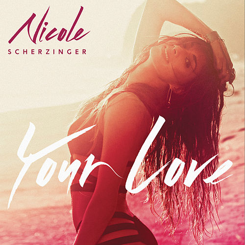Your Love (Remix) - EP by Nicole Scherzinger