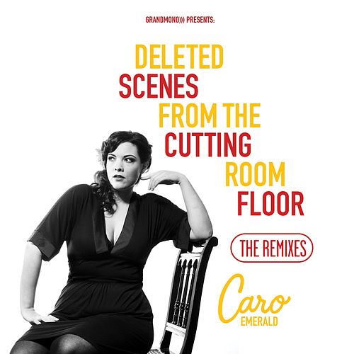Deleted Scenes from the Cutting Room Floor the Remixes de Caro Emerald