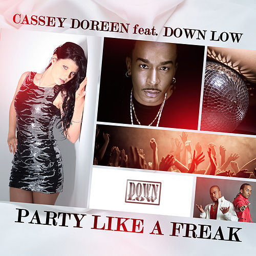 Party Like a Freak (Remixes) von Cassey Doreen