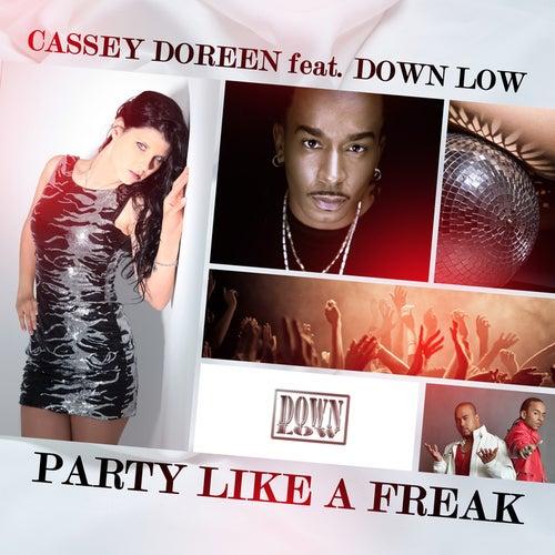 Party Like a Freak (Remixes) von Cassey Doreen