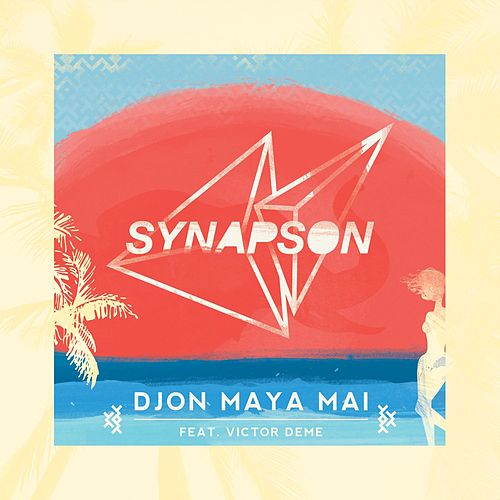 Djon Maya Maï (feat. Victor Démé) de Synapson