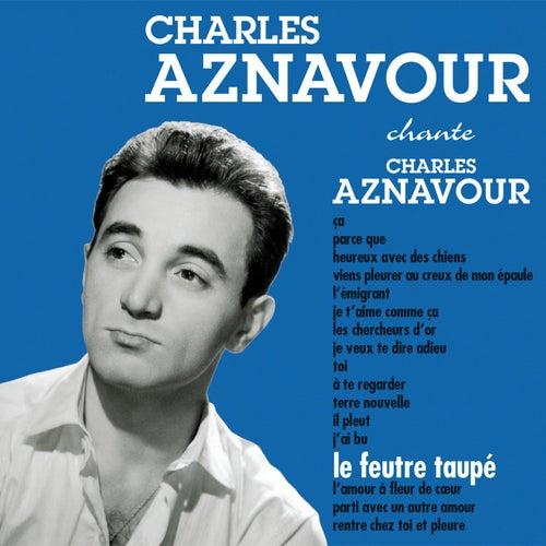 Le feutre taupé de Charles Aznavour