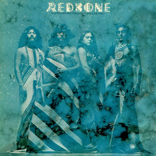 Beaded Dreams Through Turquoise Eyes (Bonus Track Version) di Redbone