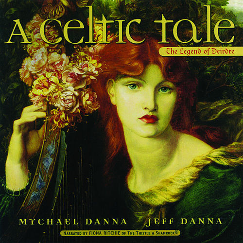 A Celtic Tale Narrated By Fiona Ritchie de Mychael Danna