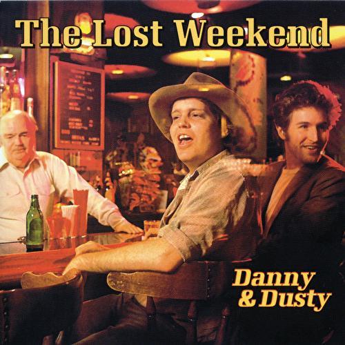 Lost Weekend by Danny & Dusty