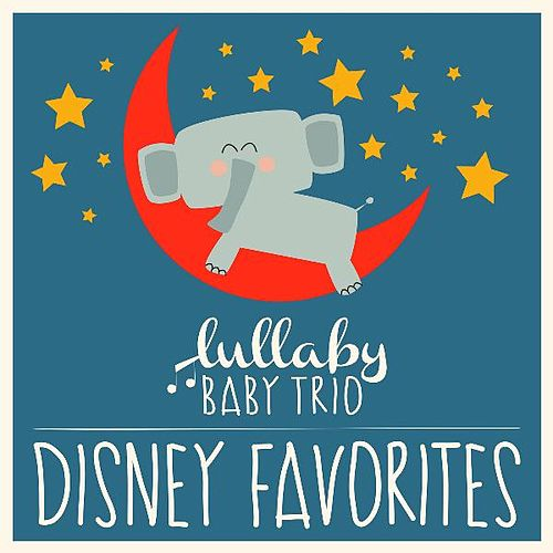Disney Lullabies Classic Renditions of Disney Favorites de Lullaby Baby Trio