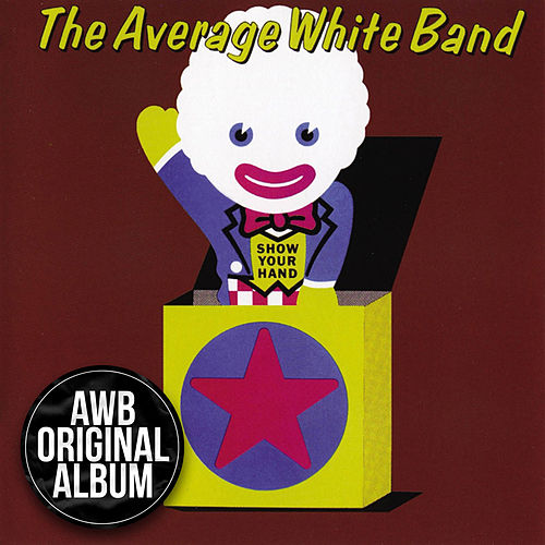Show Your Hand / Put It Where You Want It by Average White Band