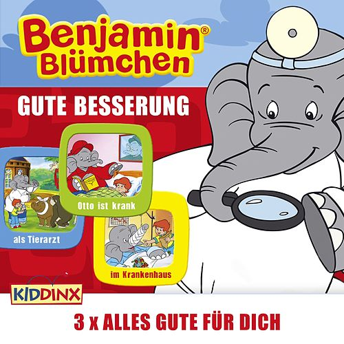 Gute Besserung (Benjamin Blümchen als Tierarzt & Otto ist krank & Benjamin Blümchen im Krankenhaus) von Benjamin Blümchen