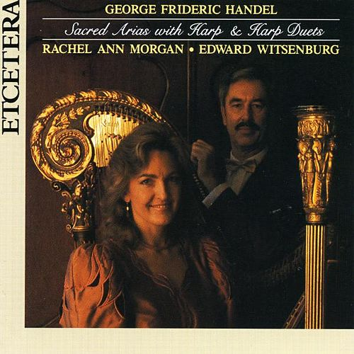 George Frideric Handel, Sacred Arias with Harp & Harp Duets by Rachel Ann Morgan
