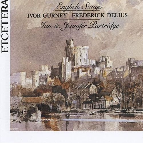 Ivor Gurney, Frederick Delius, English Songs by Ian Partridge