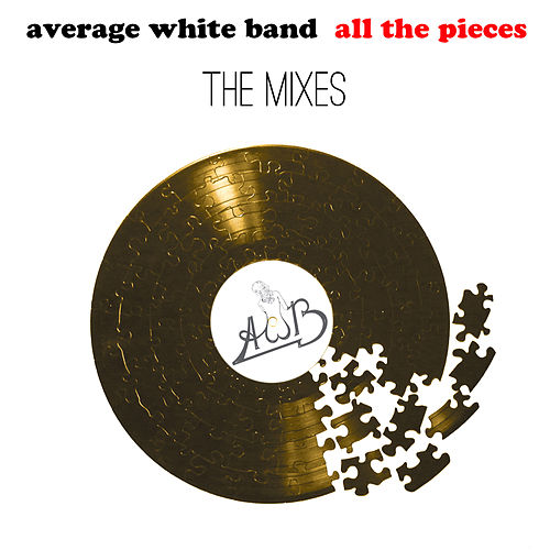 All the Pieces - The Mixes by Average White Band