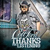 Thanks for Listening by Colt Ford