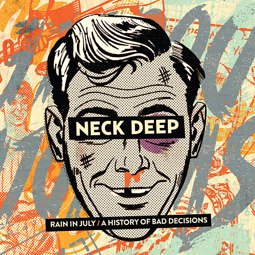 Rain In July / A History of Bad Decisions by Neck Deep