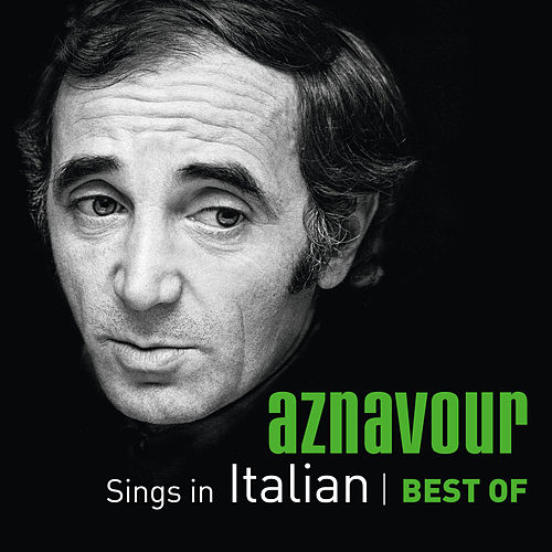 Aznavour Sings In Italian - Best Of de Charles Aznavour