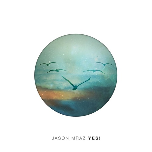 Yes! by Jason Mraz