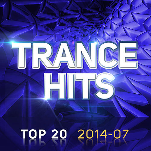 Trance Hits Top 20 - 2014-07 von Various Artists