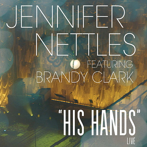 His Hands (Live) by Jennifer Nettles