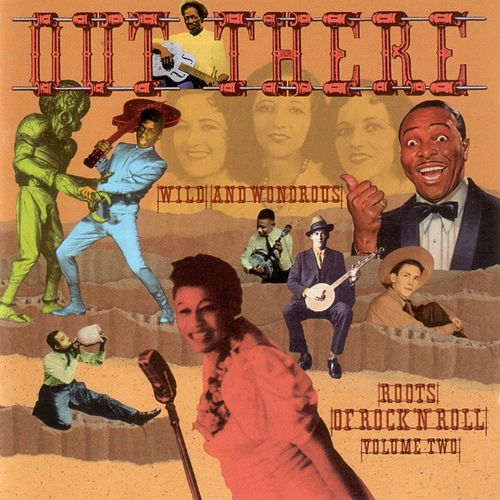 Out There: Wild & Wondrous Roots of Rock 'n' Roll, Vol. 2 de Various Artists