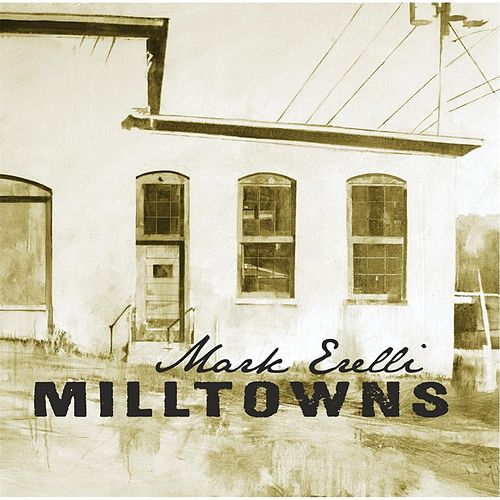 Milltowns by Mark Erelli