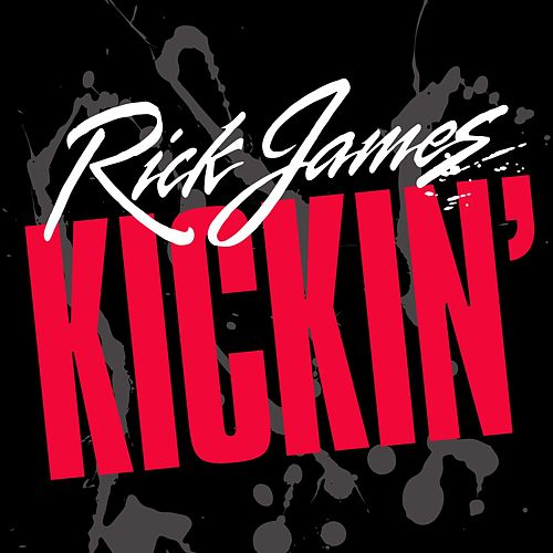 Kickin' di Rick James
