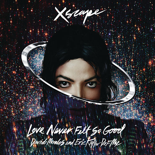 Love Never Felt So Good (David Morales and Eric Kupper Def Mix) von Michael Jackson