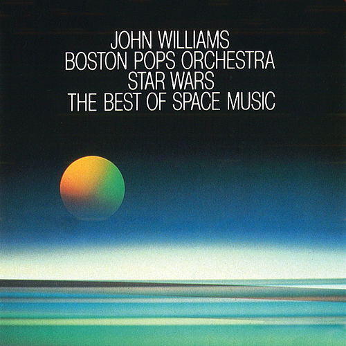Star Wars - The Best Of Space Music by Boston Pops