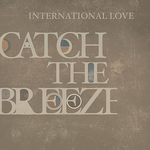 International Love by Catch The Breeze