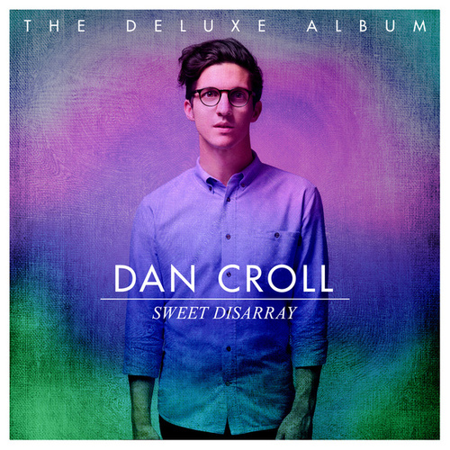 Sweet Disarray (Deluxe) di Dan Croll