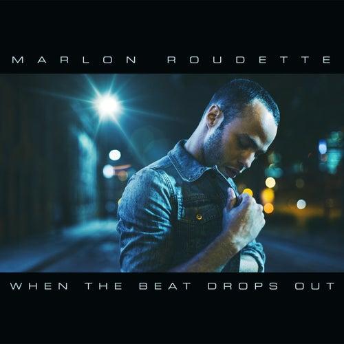 When The Beat Drops Out von Marlon Roudette