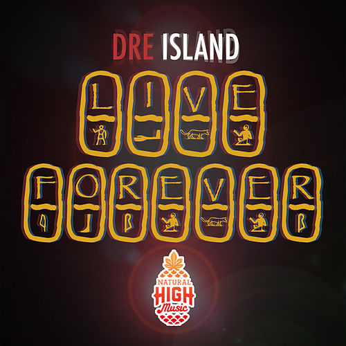 Live Forever by Dre Island