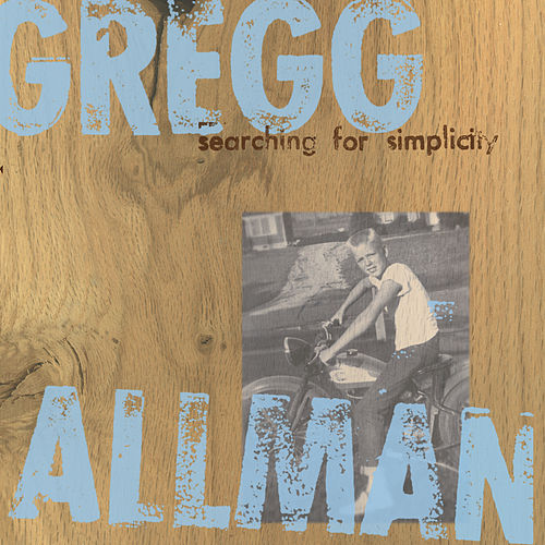 Searching For Simplicity de Gregg Allman