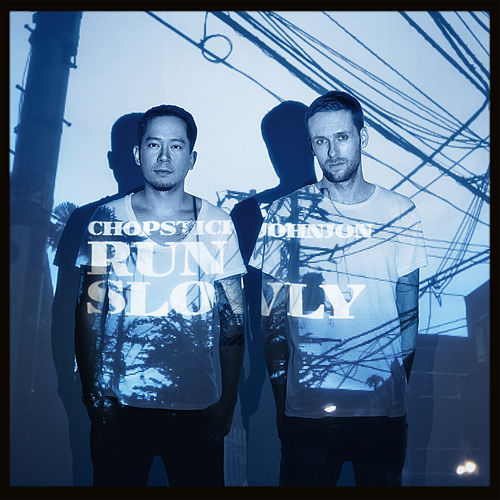 Run Slowly (Remixes) von Chopstick & Johnjon