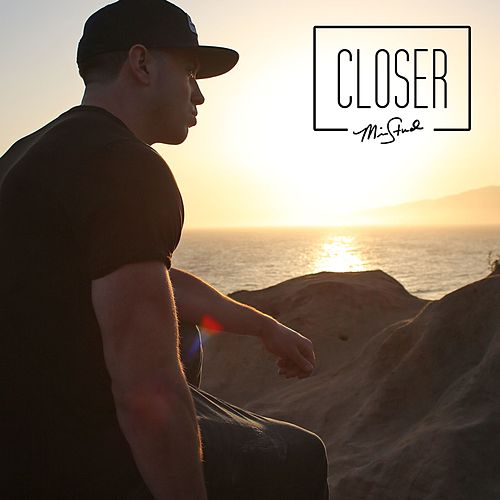 Closer by Mike Stud