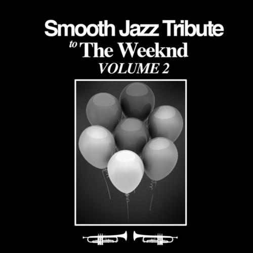 Smooth Jazz Tribute to The Weeknd, Vol. 2 by Rick James Tribute Band