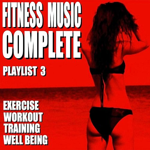 Fitness Music Complete Playlist 3 (Exercise Workout    by