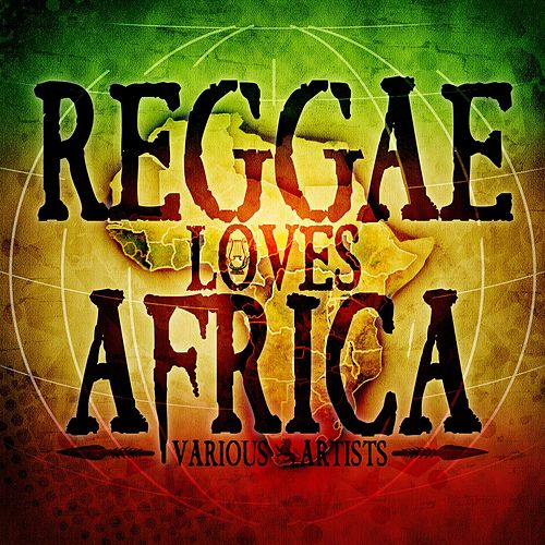 Reggae Loves Africa by Various Artists