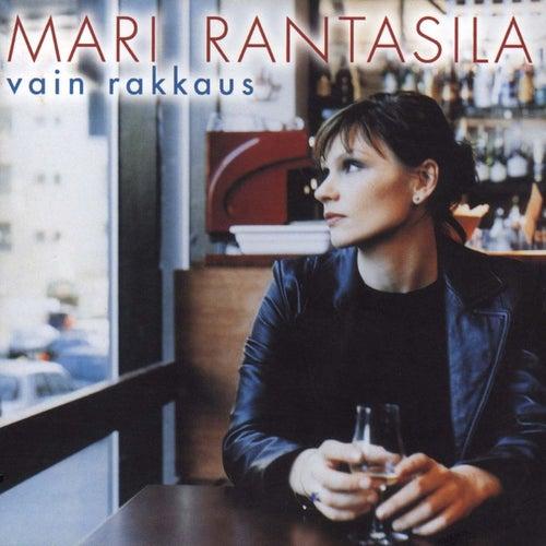 Vain rakkaus by Mari Rantasila