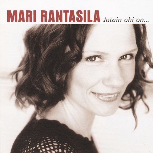 Jotain ohi on ... by Mari Rantasila