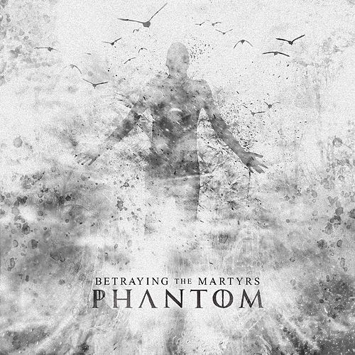 Phantom de Betraying the Martyrs